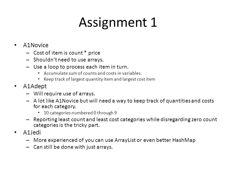 Assignment 1 A1Novice – Cost of item is count * price – Shouldn't need to use arrays.