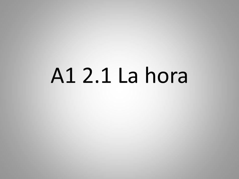 A1 2.1 La hora