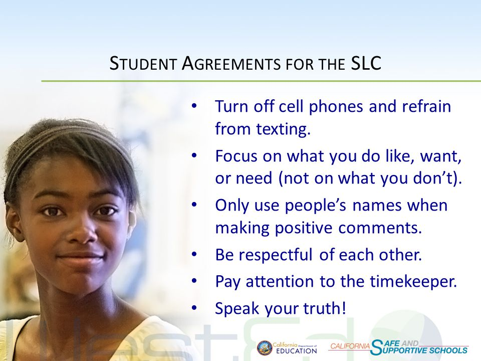 S TUDENT A GREEMENTS FOR THE SLC Turn off cell phones and refrain from texting.