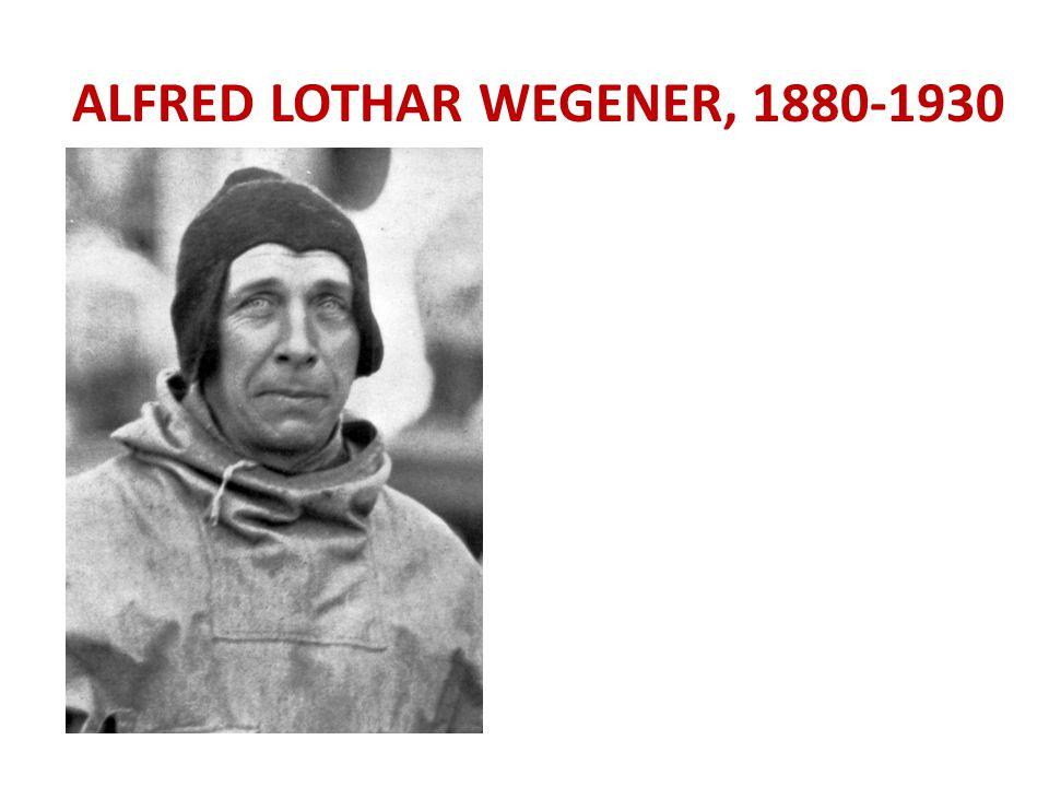 ALFRED LOTHAR WEGENER, 1880-1930