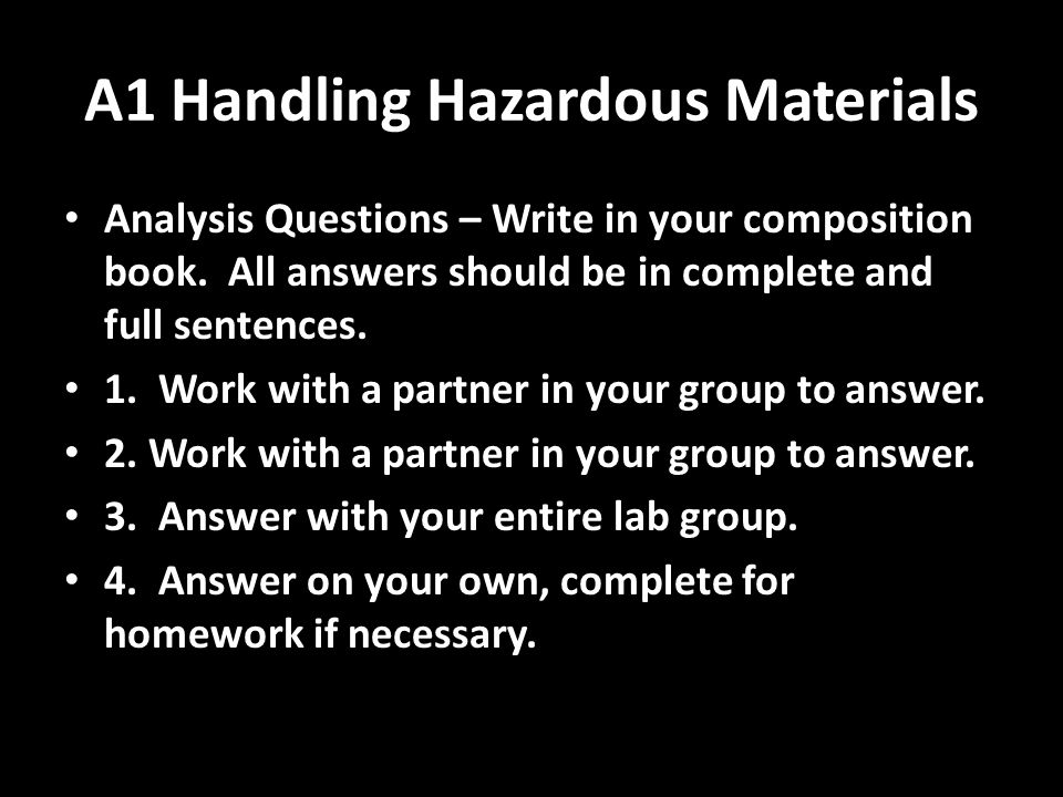 A1 Handling Hazardous Materials Analysis Questions – Write in your composition book.