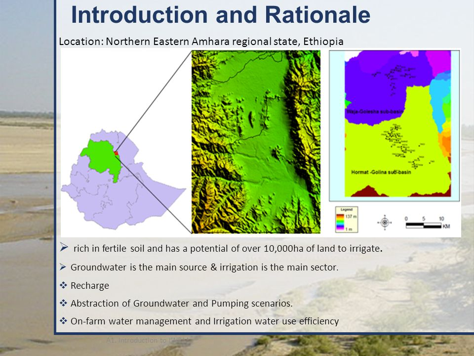 Introduction and Rationale Location: Northern Eastern Amhara regional state, Ethiopia  rich in fertile soil and has a potential of over 10,000ha of land to irrigate.