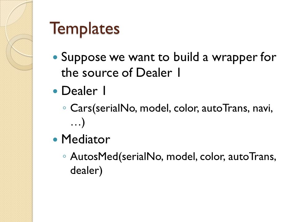 Template: cars of a given color ($c) SELECT * FROM AutosMed WHERE color = '$c'; => SELECT serialNo, model, color, autoTrans, 'dealer1' FROM Cars WHERE color = '$c';