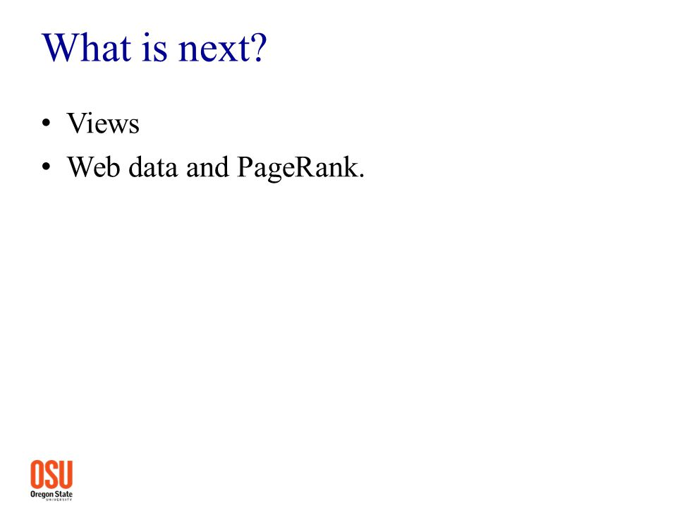 What is next? Views Web data and PageRank.