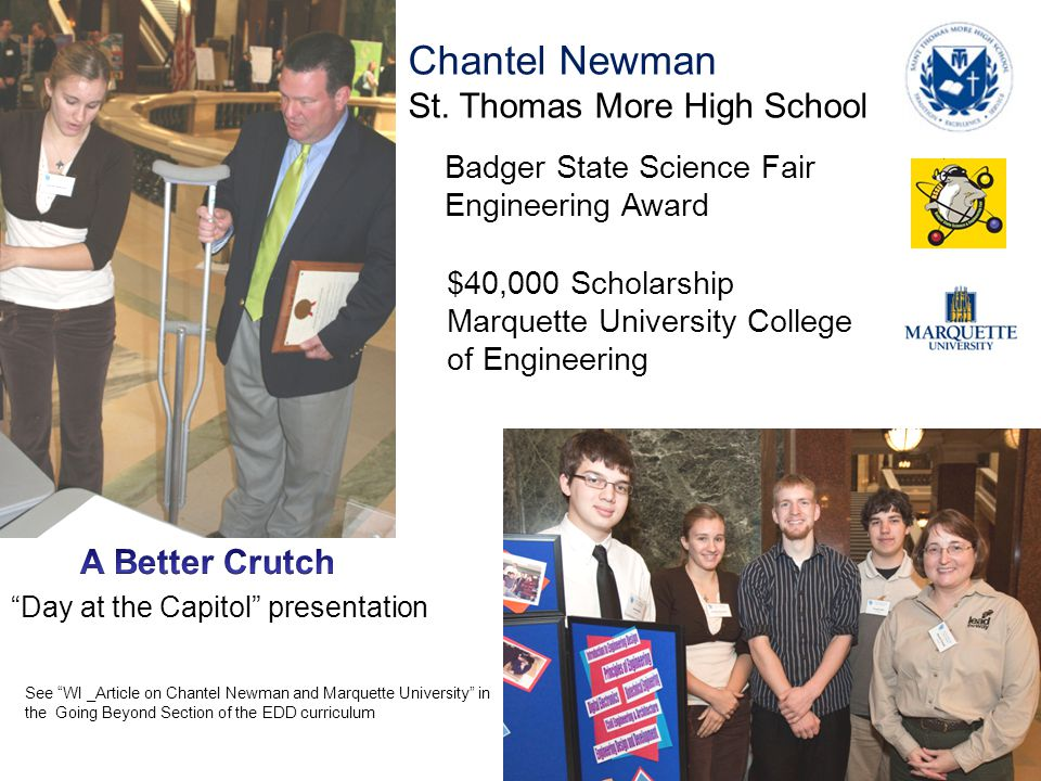 "Chantel Newman St. Thomas More High School Badger State Science Fair Engineering Award See ""WI _Article on Chantel Newman and Marquette University"" in"
