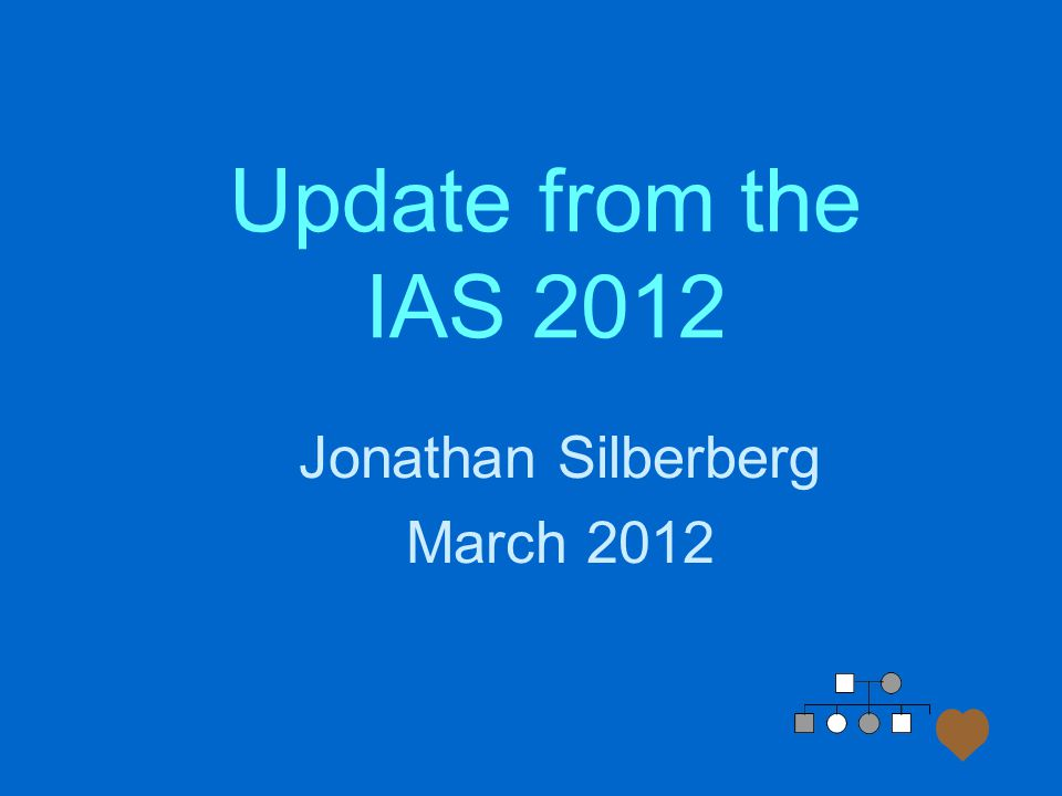 Update from the IAS 2012 Jonathan Silberberg March 2012