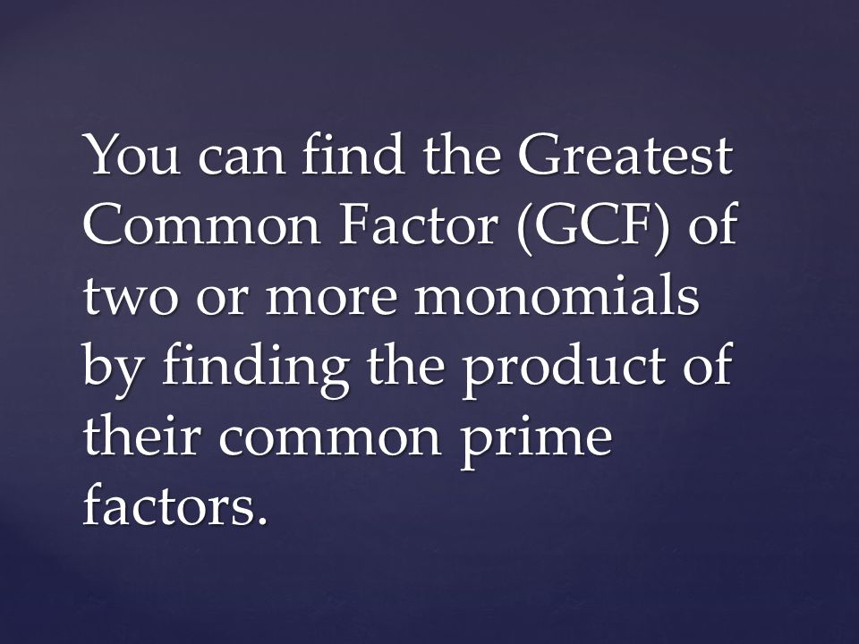 Find the GCF of 16xy 2 and 30xy 3 Example 1