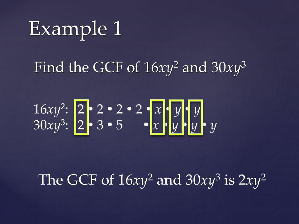 (A) 3x 3 y – 15x 2 y 4 Example 3: Factor