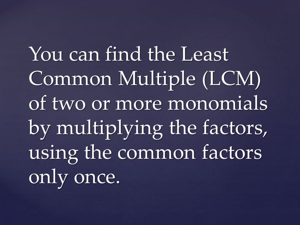 Find the LCM of 18xy 2 and 10y Example 2