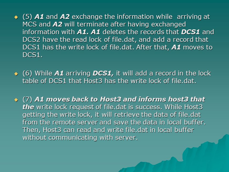  (5) A1 and A2 exchange the information while arriving at MCS and A2 will terminate after having exchanged information with A1. A1 deletes the record