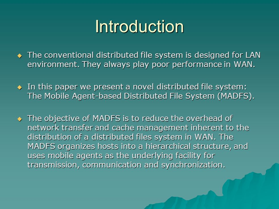 Introduction  The conventional distributed file system is designed for LAN environment.