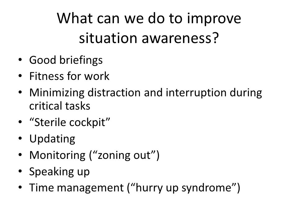 What can we do to improve situation awareness.