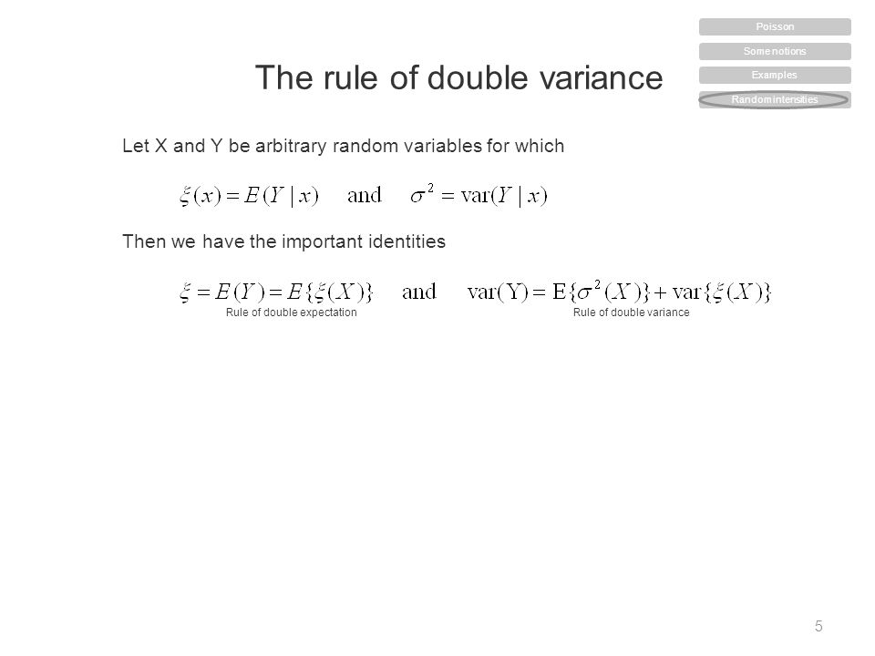 The rule of double variance 5 Let X and Y be arbitrary random variables for which Then we have the important identities Rule of double expectationRule