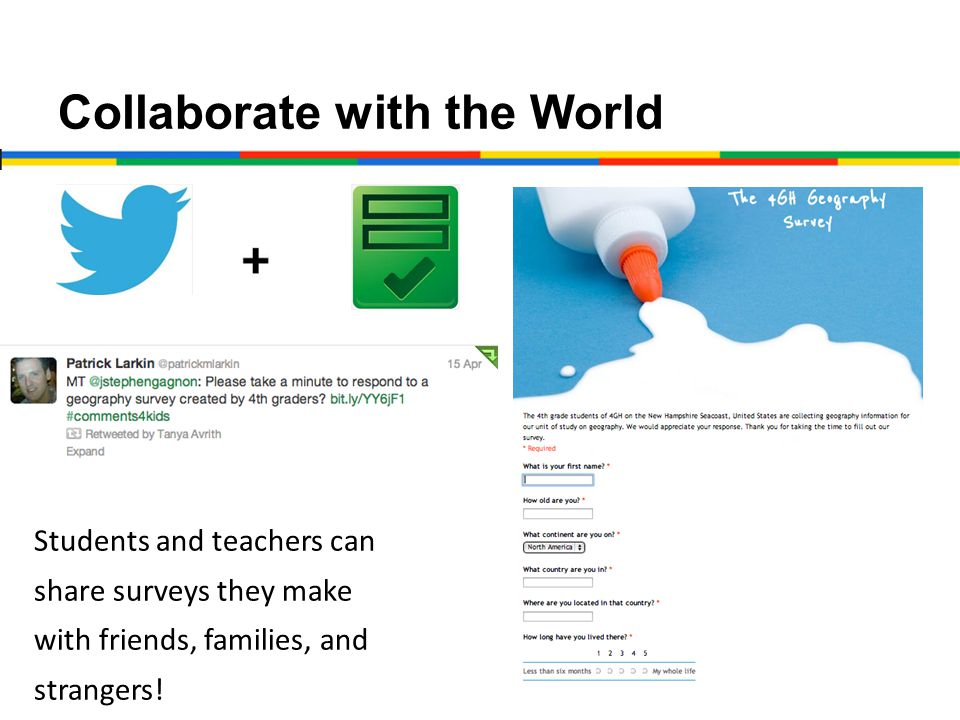 Collaborate with the World Students and teachers can share surveys they make with friends, families, and strangers!