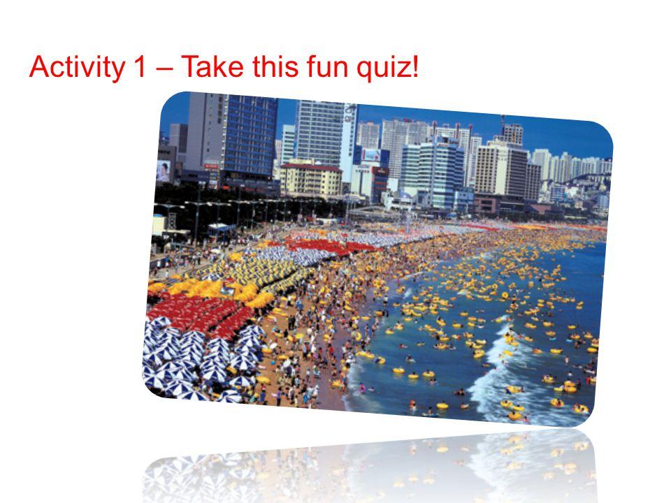 Activity 1 – Take this fun quiz!