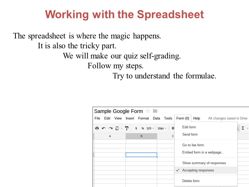 Working with the Spreadsheet The spreadsheet is where the magic happens.