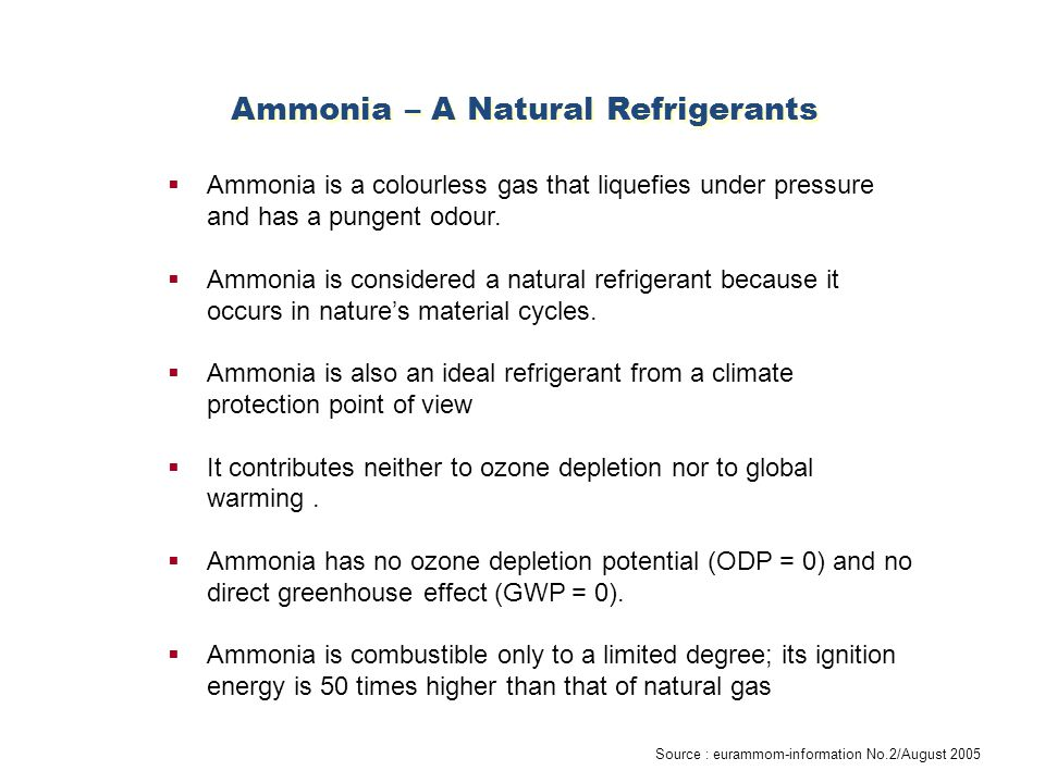  Ammonia is a colourless gas that liquefies under pressure and has a pungent odour.