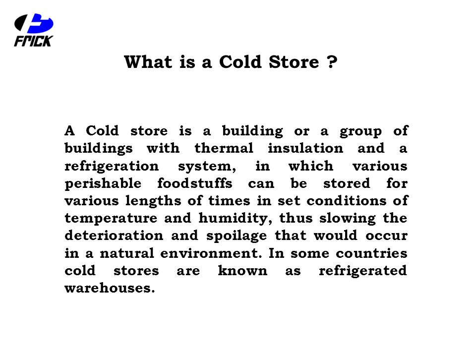 What is a Cold Store .