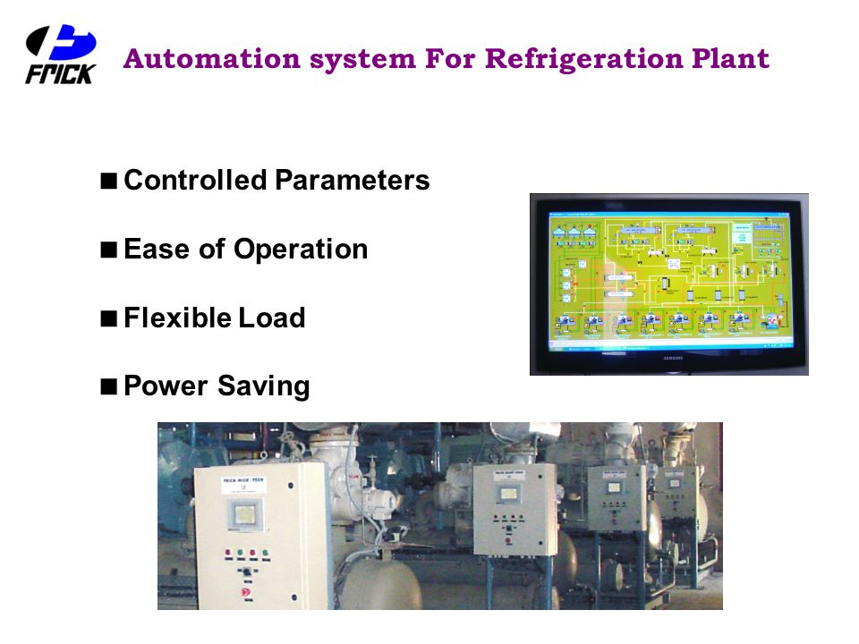 Automation system For Refrigeration Plant  Controlled Parameters  Ease of Operation  Flexible Load  Power Saving