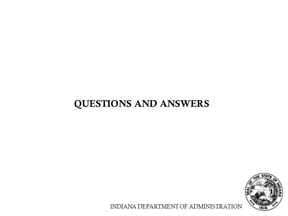 INDIANA DEPARTMENT OF ADMINISTRATION QUESTIONS AND ANSWERS