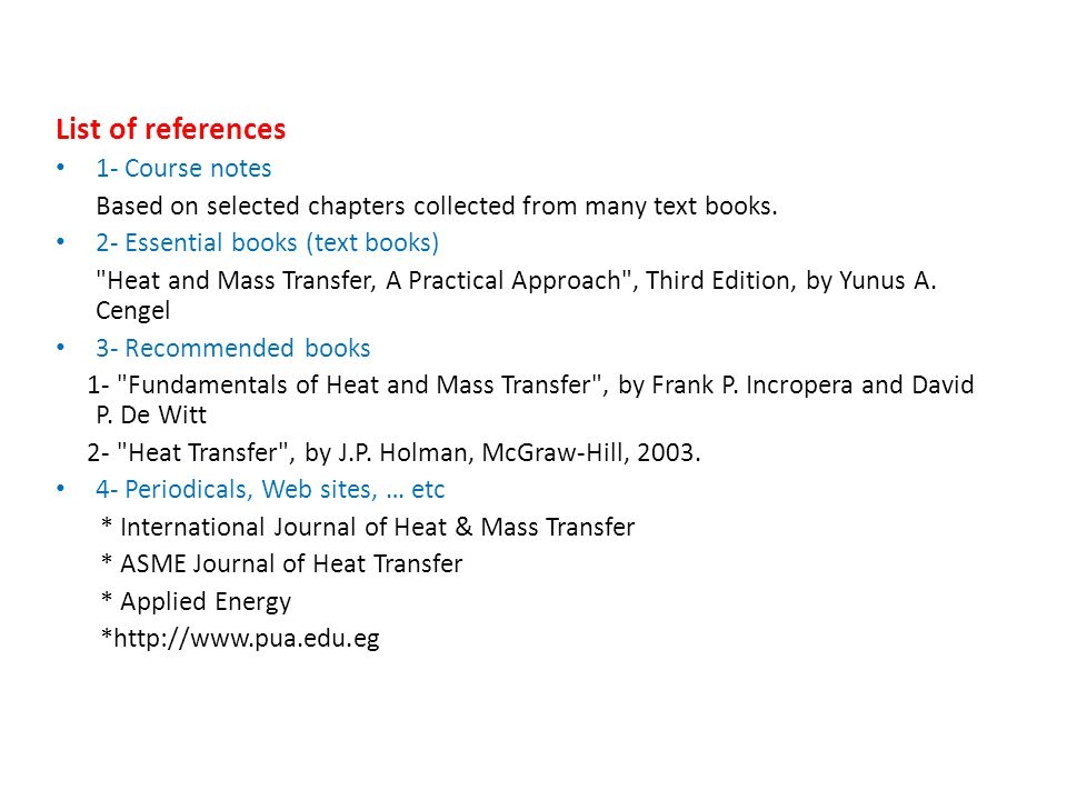 List of references 1- Course notes Based on selected chapters collected from many text books.