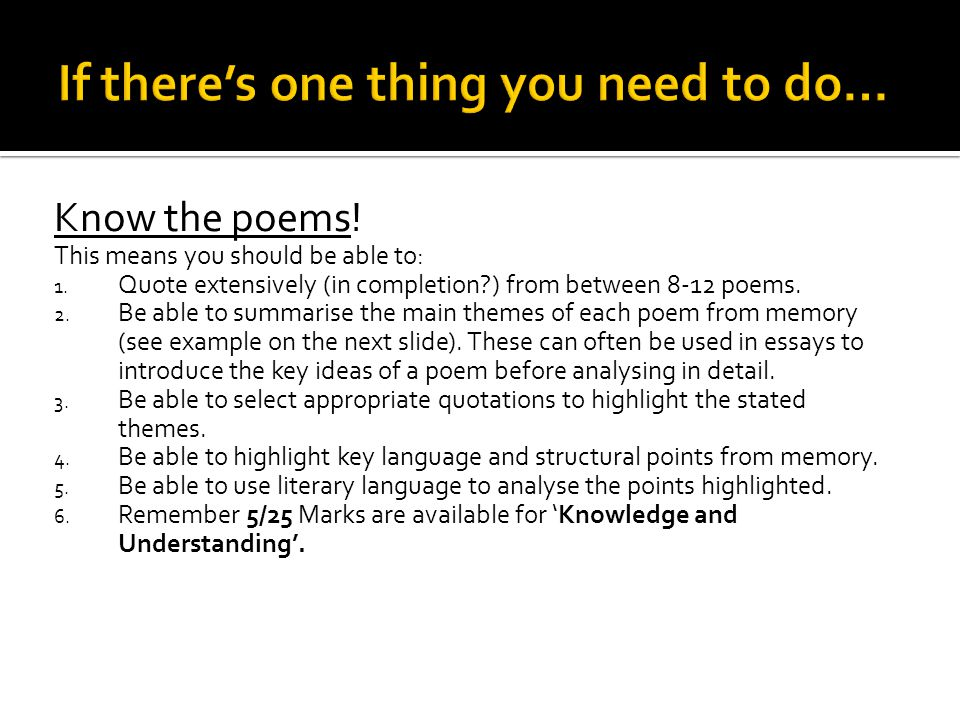 Know the poems. This means you should be able to: 1.