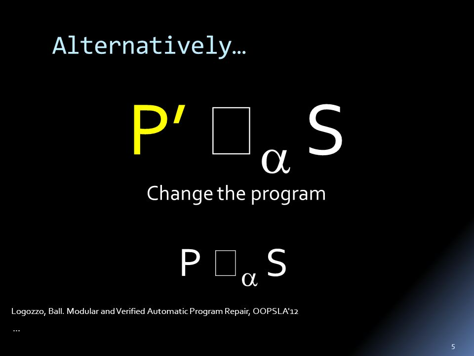 5 P'   S Change the program Alternatively… P   S Logozzo, Ball.