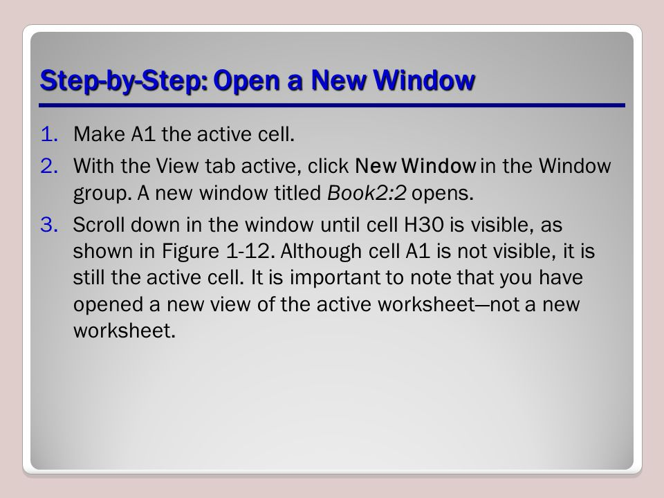 Step-by-Step: Open a New Window 1.Make A1 the active cell.