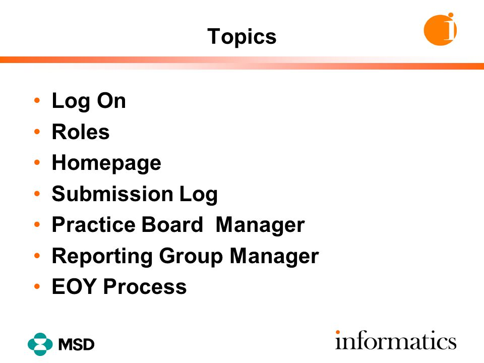 Topics Log On Roles Homepage Submission Log Practice Board Manager Reporting Group Manager EOY Process
