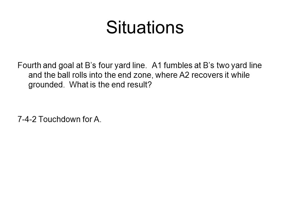 Situations First and 10 at A's 10 yard line.