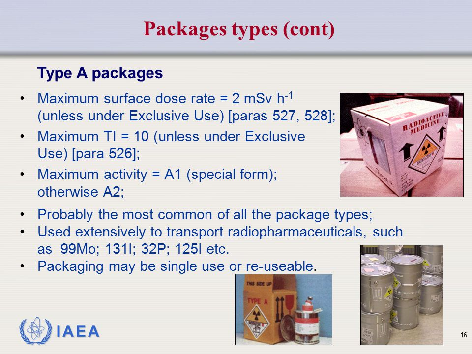 IAEA Maximum surface dose rate = 2 mSv h -1 (unless under Exclusive Use) [paras 527, 528]; Maximum TI = 10 (unless under Exclusive Use) [para 526]; Ma