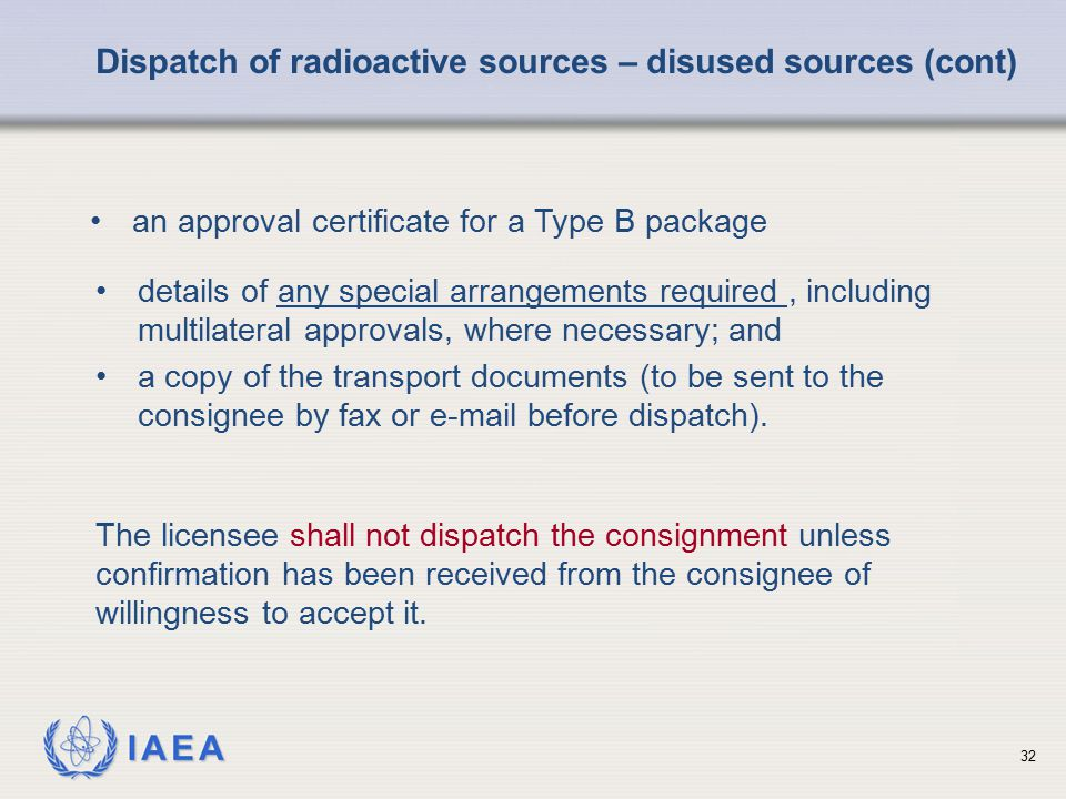 IAEA an approval certificate for a Type B package details of any special arrangements required, including multilateral approvals, where necessary; and