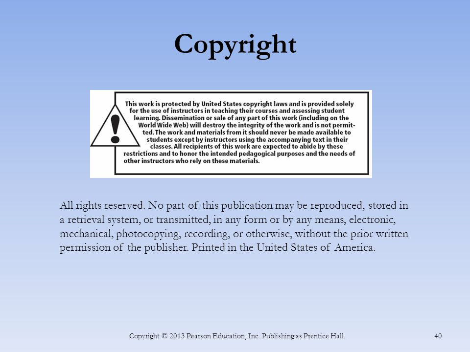 Copyright Copyright © 2013 Pearson Education, Inc.