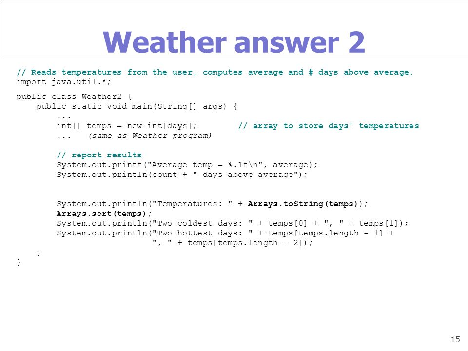 15 Weather answer 2 // Reads temperatures from the user, computes average and # days above average.