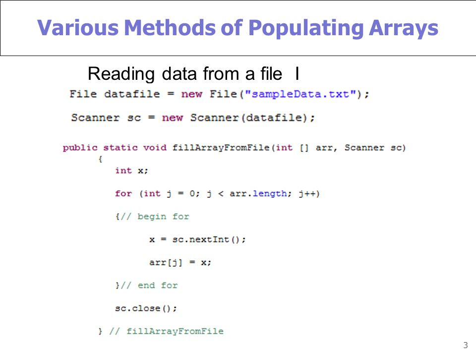 3 Various Methods of Populating Arrays Reading data from a file I