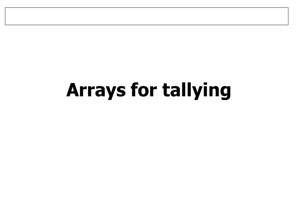 Arrays for tallying