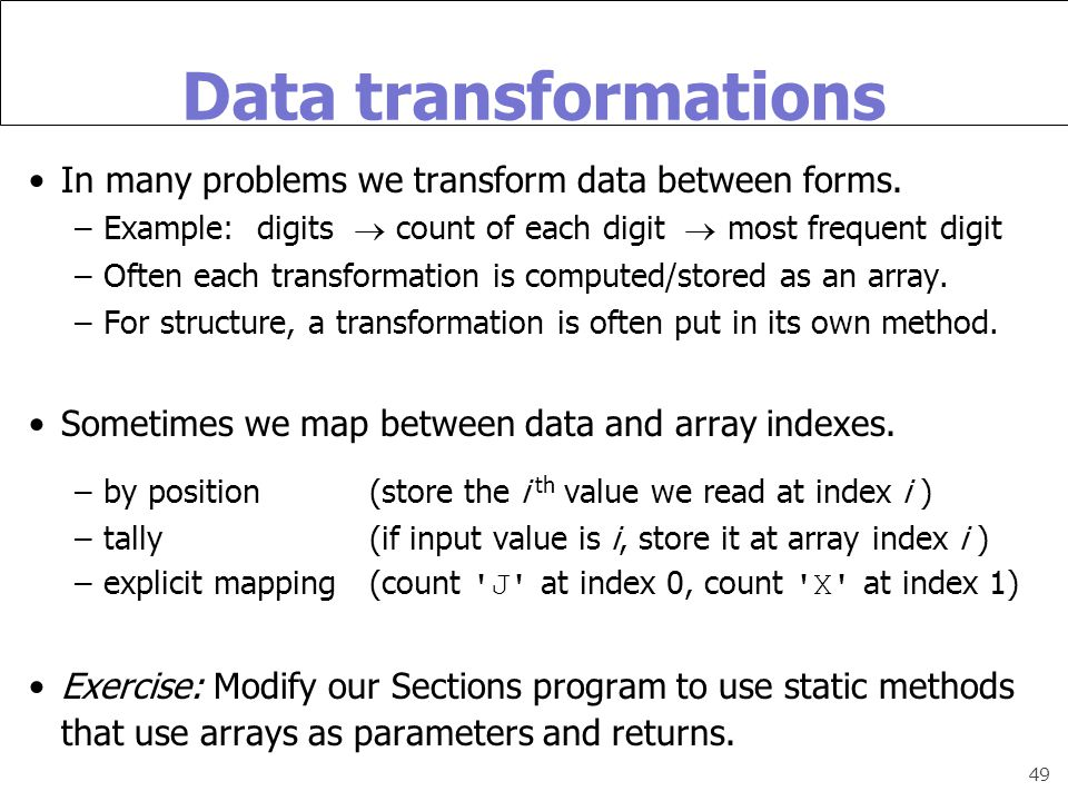 49 Data transformations In many problems we transform data between forms.
