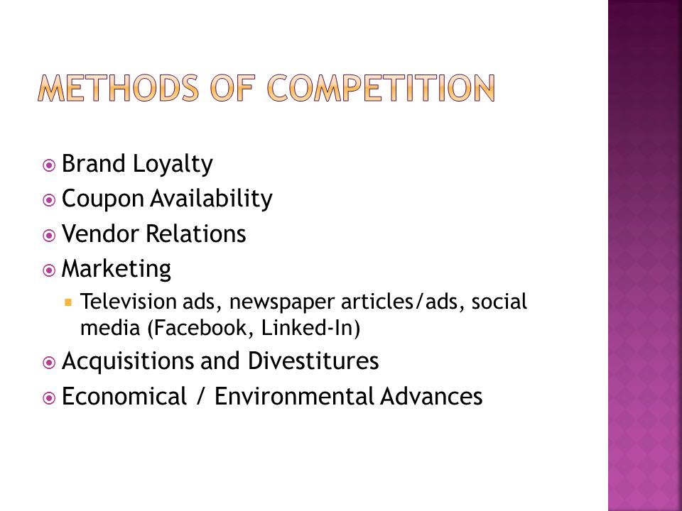  Brand Loyalty  Coupon Availability  Vendor Relations  Marketing  Television ads, newspaper articles/ads, social media (Facebook, Linked-In)  Ac