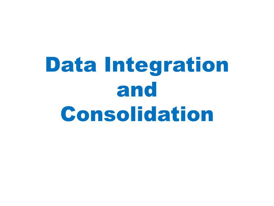Data Integration and Consolidation