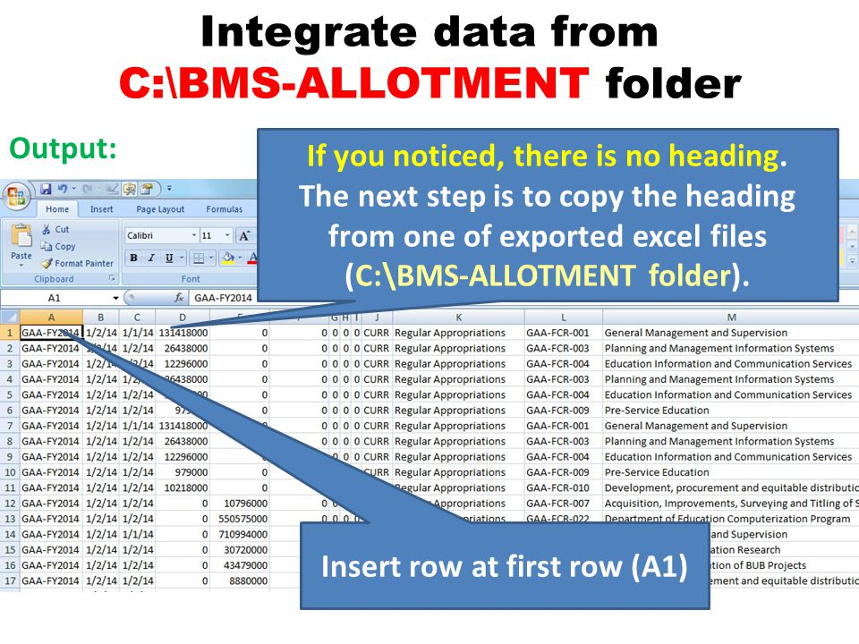 Integrate data from C:\BMS-ALLOTMENT folder Output: Insert row at first row (A1) If you noticed, there is no heading.