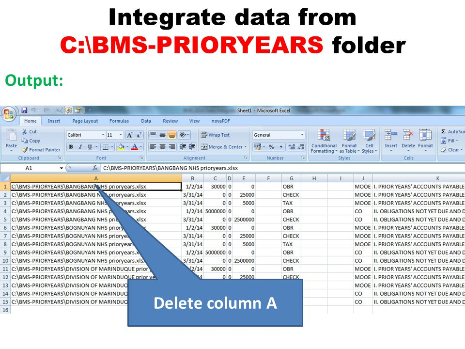 Integrate data from C:\BMS-PRIORYEARS folder Output: Delete column A