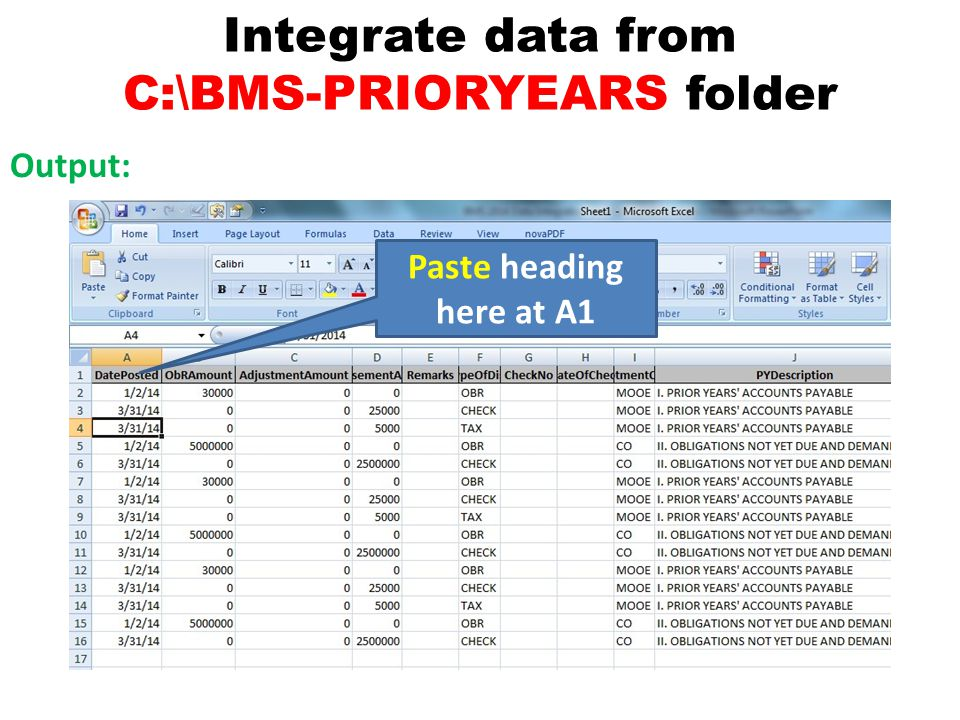Integrate data from C:\BMS-PRIORYEARS folder Output: Paste heading here at A1