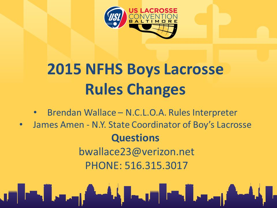 2015 NFHS Boys Lacrosse Rules Changes Brendan Wallace – N.C.L.O.A.