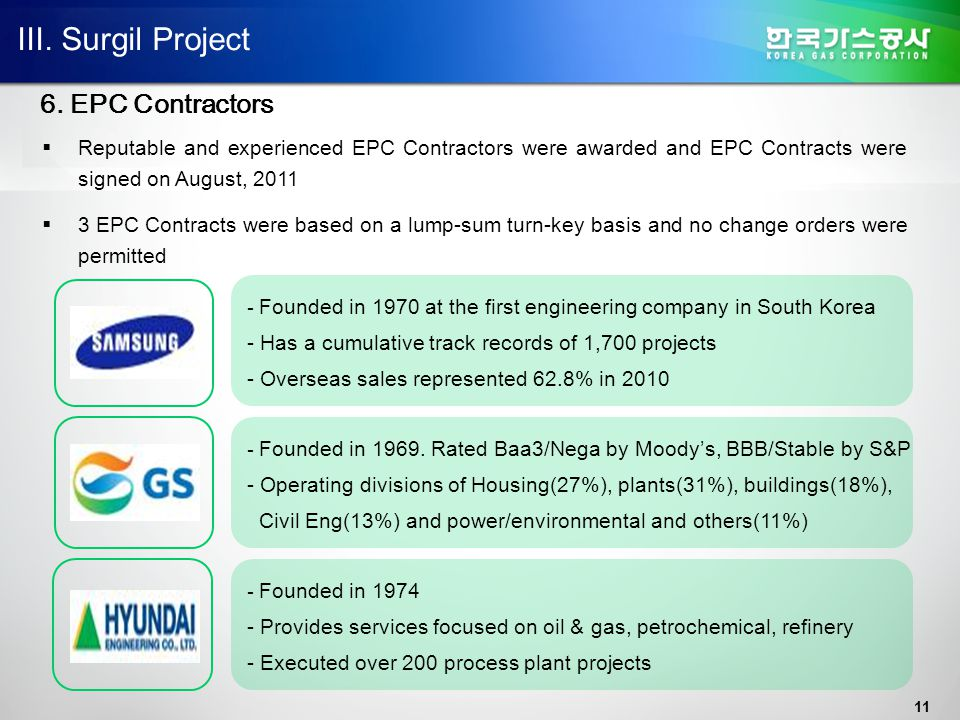 11  Reputable and experienced EPC Contractors were awarded and EPC Contracts were signed on August, 2011  3 EPC Contracts were based on a lump-sum t