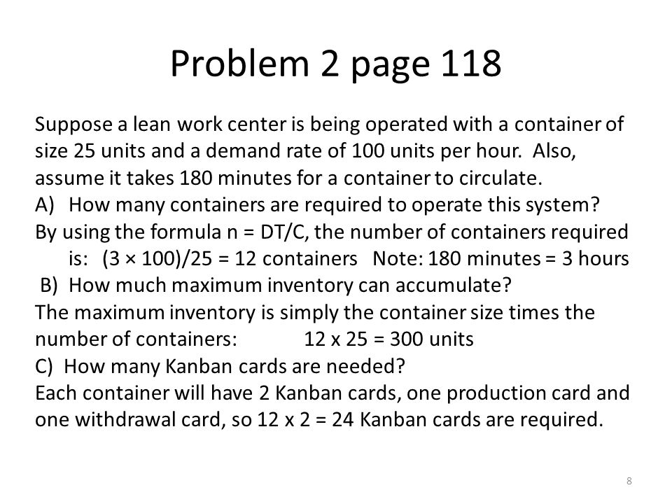 Problem 2 page 118 8 Suppose a lean work center is being operated with a container of size 25 units and a demand rate of 100 units per hour. Also, ass