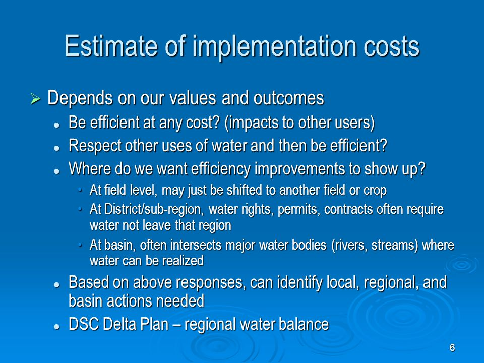 Estimate of implementation costs  Depends on our values and outcomes Be efficient at any cost.