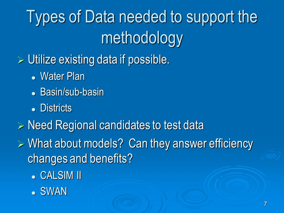 Types of Data needed to support the methodology  Utilize existing data if possible.