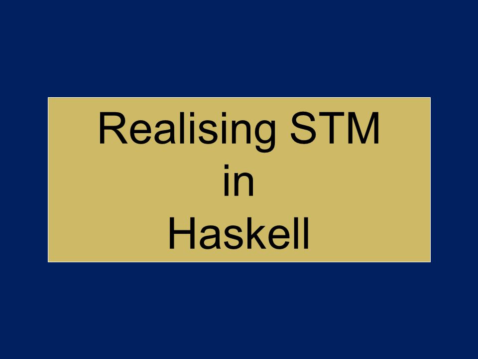 Realising STM in Haskell