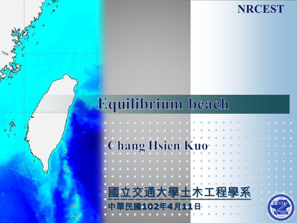 NRCEST 國立交通大學土木工程學系 中華民國 102 年 4 月 11 日