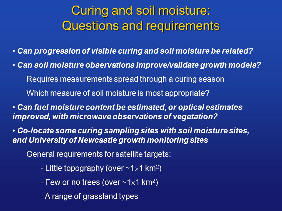 Curing and soil moisture: Questions and requirements Can progression of visible curing and soil moisture be related.